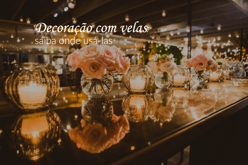 Decoração com velas: saiba onde usá-las